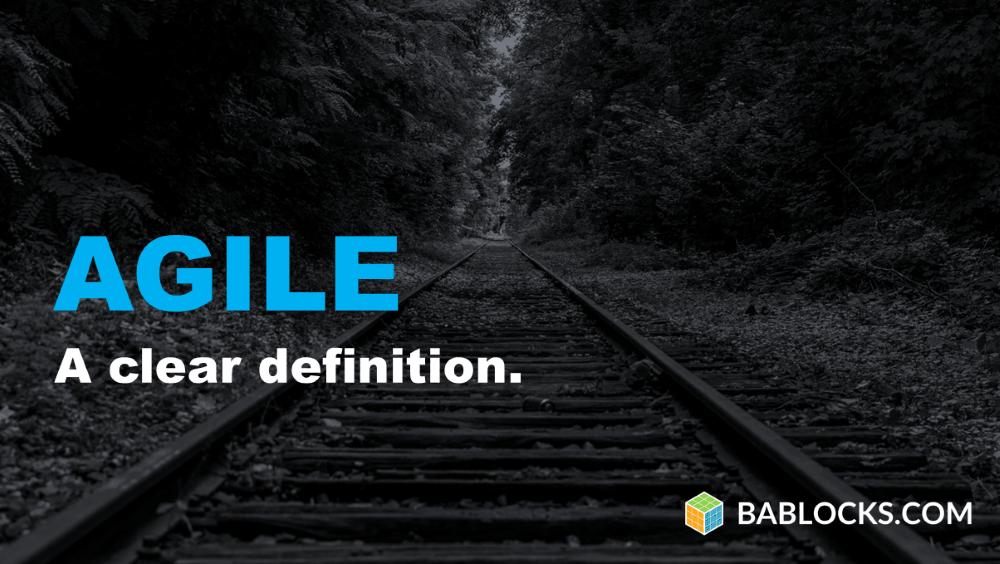 Agile. A clear definition.